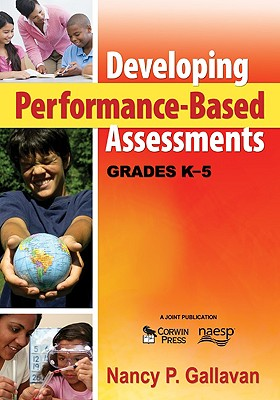 Developing Performance-Based Assessments By Gallavan, Nancy P.